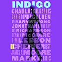 Indigo: A Novel Audiobook by Charlaine Harris, Christopher Golden, Kelley Armstrong, Jonathan Maberry, Kat Richardson, Seanan McGuire, Tim Lebbon, Cherie Priest, James A. Moore Narrated by Christina Delaine