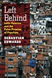 img - for Left Behind: Latin America and the False Promise of Populism book / textbook / text book