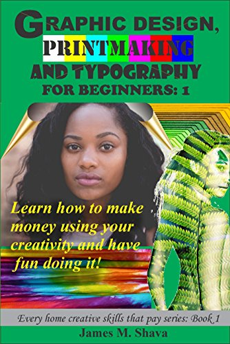 Graphic Design Printmaking And Typography For Beginners Learn How
