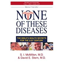 None Of These Diseases: The Bible's Health Secrets for the21st Century