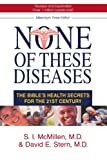 img - for None of These Diseases: The Bible's Health Secrets for the 21st Century book / textbook / text book