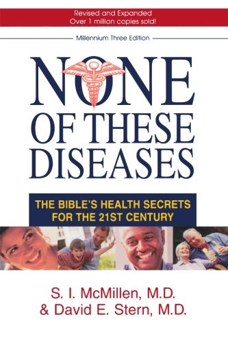 - None of These Diseases: The Bible's Health Secrets for the 21st Century