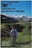 Circuits VTT en Hautes-Pyrénées : Bigorre