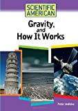 Gravity, and How It Works, Peter Jedicke, 0791090515
