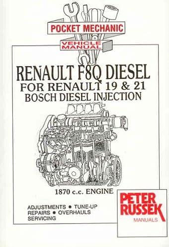diesel engine repair manual for renault 19 21 1870c c renault rh amazon com Jorge Russek Linda Russek