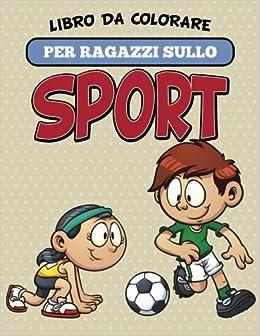 Libro Da Colorare Per Ragazzi Sullo Sport
