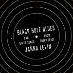 Black Hole Blues and Other Songs from Outer Space | Janna Levin