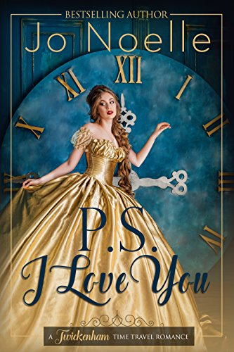 P.S. I Love You (Twickenham Time Travel Romance) by [Noelle, Jo]