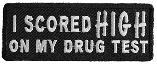 I Scored High On My Drug Test Patch   3 75X1 5 Inch