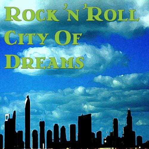 Rock'n'Roll City Of Dreams