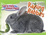 img - for Raising Rabbits (Let's Talk About Pets) book / textbook / text book