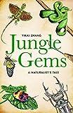 Jungle Gems: A Naturalist's Tale