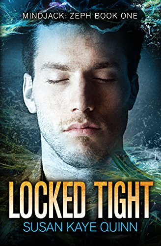 Locked Tight (Mindjack: Zeph Book 1) by [Quinn, Susan Kaye]