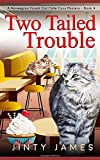 Two Tailed Trouble: A Norwegian Forest Cat Cafe Cozy Mystery - Book 4