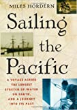 Sailing the Pacific, Miles Hordern, 0312310811