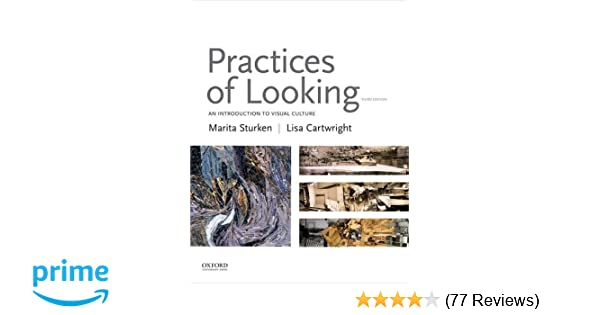 Amazon practices of looking an introduction to visual culture amazon practices of looking an introduction to visual culture 9780190265717 marita sturken lisa cartwright books fandeluxe Image collections