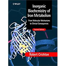 Inorganic Biochemistry of Iron Metabolism: From Molecular Mechanisms to Clinical Consequences Second Edition