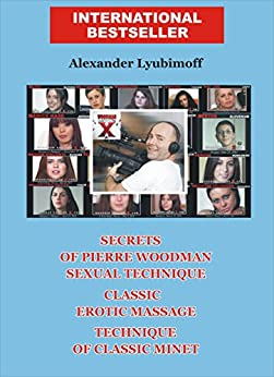 Secrets of Pierre Woodman Sexual Technique. Classic Erotic Massage. Technique of Classic Minet: a Brief Sex Guide (English Edition) por [Lyubimoff, Alexander, Samarin, Evgeniy]