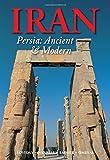 Iran: Persia: Ancient & Modern