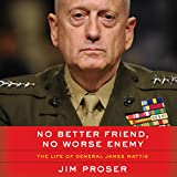 #7: No Better Friend, No Worse Enemy: The Life of General James Mattis