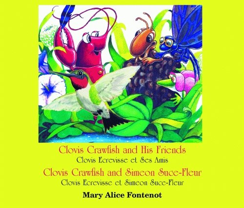 Clovis Crawfish and His Friends/Clovis Crawfish and Simeon Suce-Fleur (Clovis Crawfish Series) (English and French Edition) by Pelican Publishing
