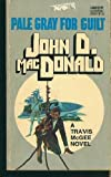 Pale Gray for Guilt, John D. MacDonald, 0449128970