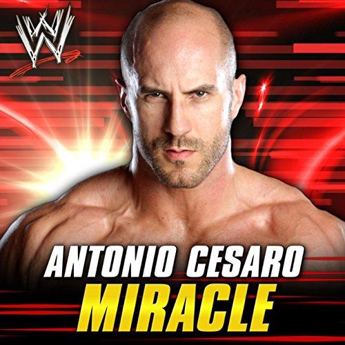 Miracle (Antonio Cesaro) By WWE & Jim Johnston On Amazon