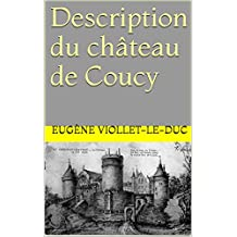 Description du château de Coucy (French Edition)