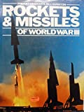 Rockets and Missiles of World War III, Robert P. Berman and Bill Gunston, 067106004X