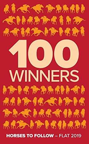 100 Winners: Horses to Follow Flat 2019 por Rodney Pettinga