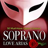Soprano Love Arias: 50 Must-Have Opera Classics