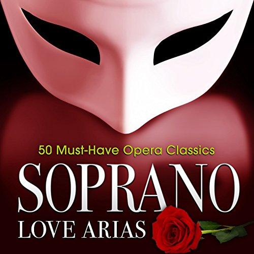 (Soprano Love Arias: 50 Must-Have Opera)