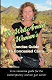 The Well Armed Woman's Concise Guide To Concealed Carry offers