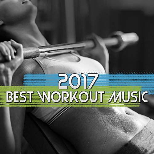 2017: Best Workout Music - Stretching Chill Out, Music for Run Training, Fitness, Gym Music, Relax, Hungry for Success (The Best Chill Out Music)