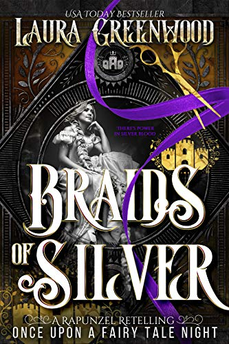 Braids Of Silver Laura Greenwood Once Upon A Fairy Tale Night Retelling Rapunzel Fantasy Romance