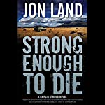 Strong Enough to Die: A Caitlin Strong Novel | Jon Land