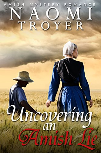 Uncovering an Amish Lie by [Troyer, Naomi]