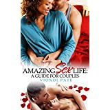 Amazing Sex Life: A Guide for Couples