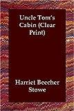 Uncle Toms Cabin, Harriet Beecher Stowe, 1406821284