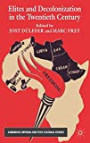 img - for Elites and Decolonization in the Twentieth Century (Cambridge Imperial and Post-Colonial Studies Series) book / textbook / text book