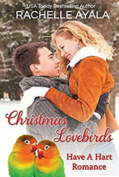 Christmas Lovebirds: The Hart Family (Have a Hart Book 1) (English Edition) de [Ayala, Rachelle]