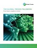 img - for The Global Trends Fieldbook: From data to insights to action book / textbook / text book