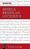 Lucius Annaeus Seneca: Epistulae morales ad Lucilium / Briefe an Lucilius. Band II (Sammlung Tusculum)