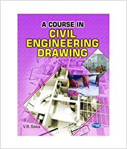 A Course in Civil Engineering Drawing: V B  Sikka