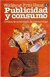 Publicidad y Consumo, Wolfgang Haug, 9681631226
