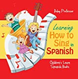 Learning How to Sing in Spanish Review