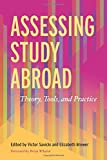 Assessing Study Abroad: Theory, Tools, and Practice