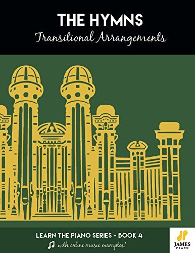The Hymns: Transitional Arrangements (Easy Mormon & LDS Hymn Book for Piano and Organ with Online Audio Examples) Piano Organ