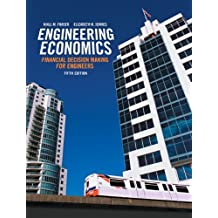 Engineering Economics: Financial Decision Making for Engineers Plus Companion Website with Pearson e: Written by Niall M. Fraser, 2012 Edition, (5th Edition) Publisher: Pearson Education Canada [Hardcover]