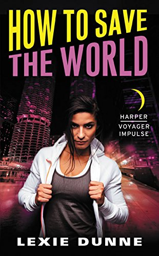 Download How to Save the World: A Superheroes Anonymous Novel PDF